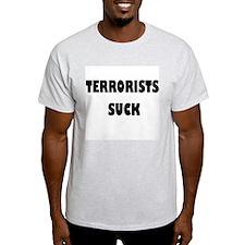 Terrorists Suck Ash Grey T-Shirt