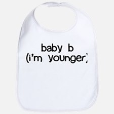 baby b (i'm younger) Bib