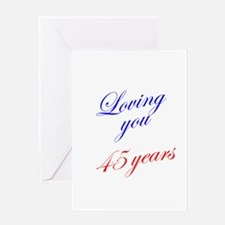 Loving you 45 years Greeting Card