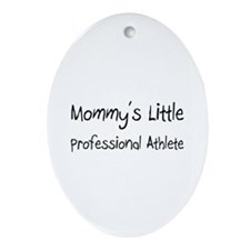 Mommy's Little Professional Athlete Ornament (Oval