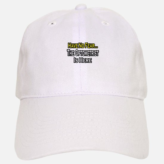 """Have No Fear...Optometrist"" Baseball Baseball Cap"