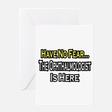 """""""Have No Fear: Ophthalmologist"""" Greeting Card"""