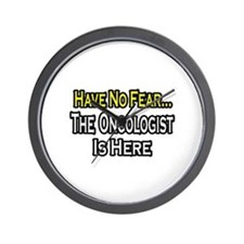 """Have No Fear: Oncologist"" Wall Clock"