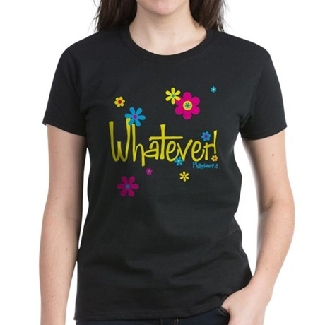 Whatever! Women's Dark T-Shirt