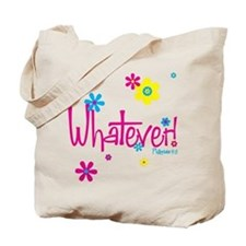 Whatever! Tote Bag