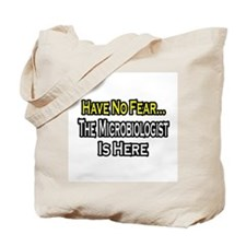 """""""Have No Fear: Microbiologist Tote Bag"""