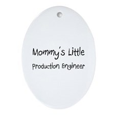 Mommy's Little Production Engineer Oval Ornament
