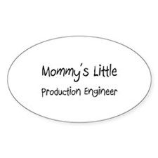 Mommy's Little Production Engineer Oval Decal