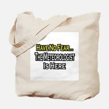 """""""Have No Fear: Meteorologist"""" Tote Bag"""