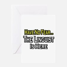 """""""Have No Fear...Linguist"""" Greeting Card"""