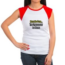 """Have No Fear: Gynecologist"" Women's Cap Sleeve T-"