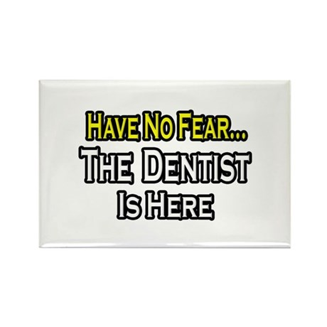 """Have No Fear...Dentist"" Rectangle Magnet (100 pac"