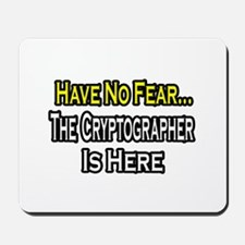 """Have No Fear: Cryptographer"" Mousepad"