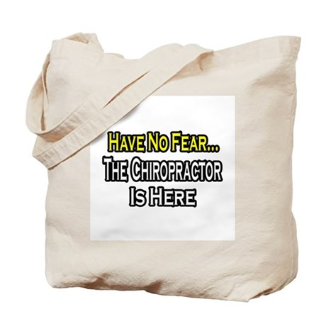 """""""Have No Fear: Chiropractor"""" Tote Bag"""