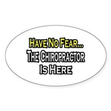 """""""Have No Fear: Chiropractor"""" Oval Decal"""