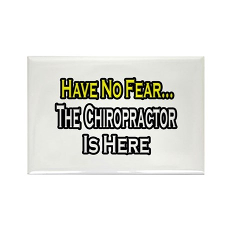 """""""Have No Fear: Chiropractor"""" Rectangle Magnet (100"""
