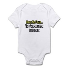 """Have No Fear: Chiropractor"" Infant Bodysuit"