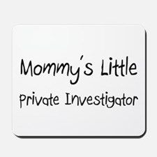 Mommy's Little Private Investigator Mousepad