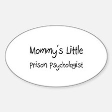 Mommy's Little Prison Psychologist Oval Decal