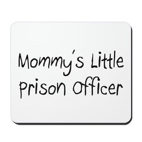 Mommy's Little Prison Officer Mousepad