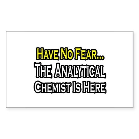 """""""Analytical Chemist Is Here"""" Rectangle Sticker"""