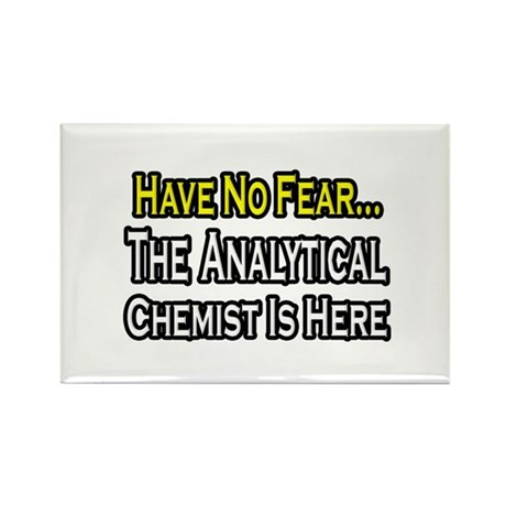 """Analytical Chemist Is Here"" Rectangle Magnet (100"