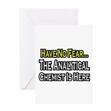 """""""Analytical Chemist Is Here"""" Greeting Card"""