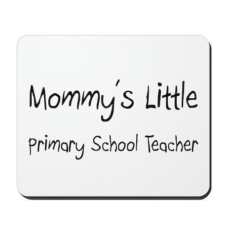 Mommy's Little Primary School Teacher Mousepad