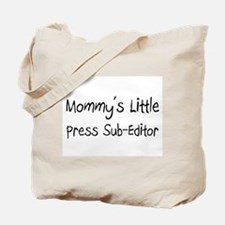 Mommy's Little Press Sub-Editor Tote Bag