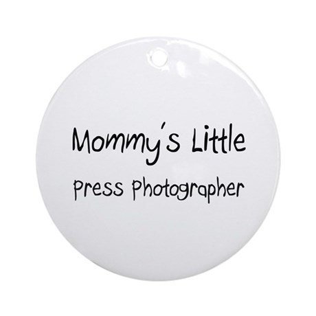 Mommy's Little Press Photographer Ornament (Round)