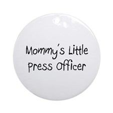 Mommy's Little Press Officer Ornament (Round)