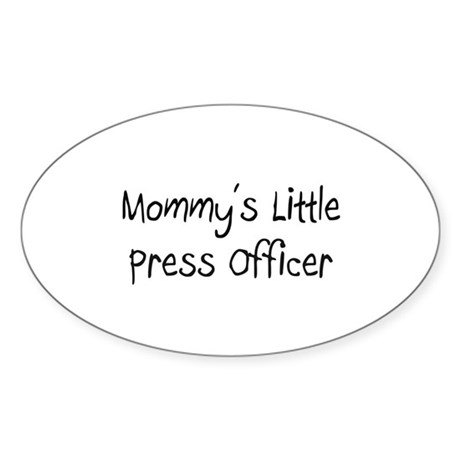Mommy's Little Press Officer Oval Sticker