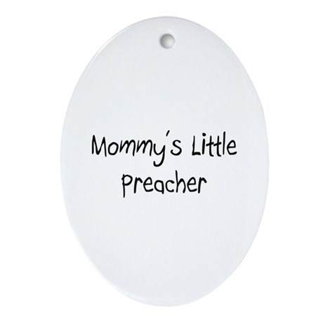 Mommy's Little Preacher Oval Ornament