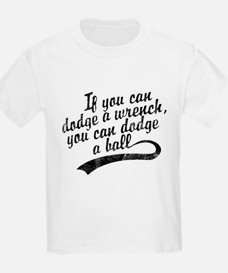 Dodgeball - If You Can Dodge A Wrench T-Shirt