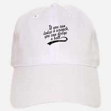 Dodgeball - If You Can Dodge A Wrench Baseball Baseball Cap