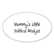 Mommy's Little Political Analyst Oval Sticker