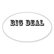 Big Deal Oval Decal