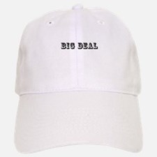 Big Deal Baseball Baseball Cap
