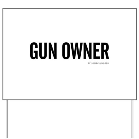 GUN OWNER Yard Sign