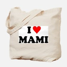 I Love Mami Tote Bag
