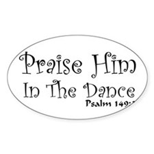 Praise Him In The Dance Oval Decal