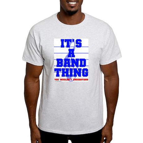 It's A Band Thing... Light T-Shirt