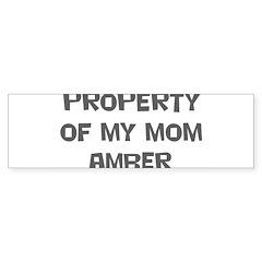 Property of My Mom Amber Bumper Bumper Sticker