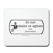 Do not shake or agitate pharm Mousepad