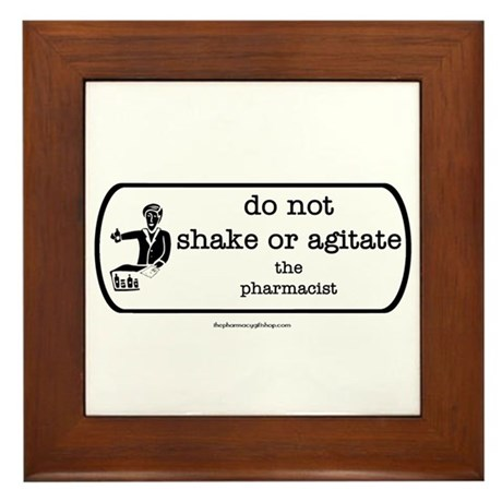 Do not shake or agitate pharm Framed Tile