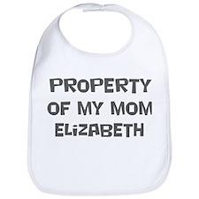 Property of My Mom Elizabeth Bib