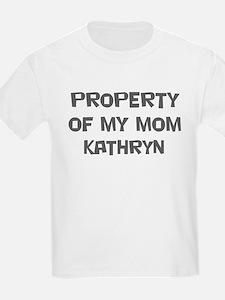 Property of My Mom Kathryn T-Shirt