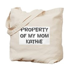 Property of My Mom Kathie Tote Bag