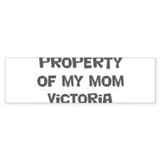 Property of My Mom Victoria Bumper Bumper Sticker
