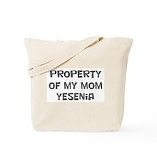 Property of My Mom Yesenia Tote Bag